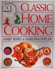 Classic home cooking mary spieler marlena berry 9780771573569 classic home cooking fandeluxe Images