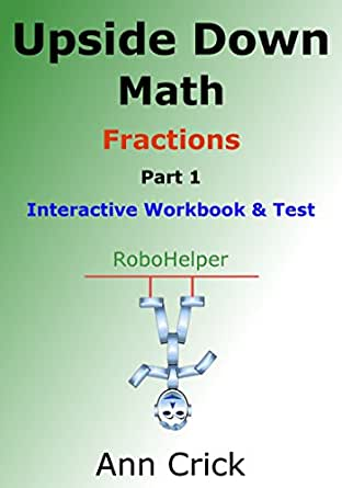 Upside Down Math - Fractions Part 1: Interactive Workbook & Test ...