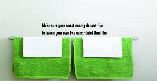 Make Sure Your Worst Enemy Doesn't Live Between Your Own Two Ears. – Laird Hamilton Sports Inspirational Life Quote Boy Girl Team Athlete Picture Art Image Living Room Bedroom Home - Directions Place Hamilton