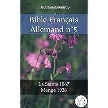 Bible Français Allemand n°5: La Sainte 1887 - Menge 1926 (Parallel Bible Halseth t. 849) (French Edition)