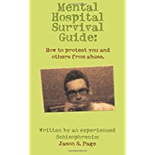 Mental Hospital Survival Guide: How to protect you and others from abuse