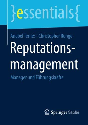 Reputationsmanagement: Manager und Führungskräfte (essentials) (German Edition)