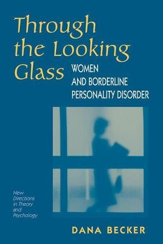 Through The Looking Glass: Women And Borderline Personality Disorder (New Directions in Theory and Psychology) (Glasses Border)