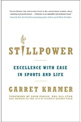 Stillpower: Excellence with Ease in Sports and Life by Garret Kramer (2012-06-05) Hardcover