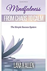Mindfulness: From Chaos to Calm (The Simple Success System) Paperback