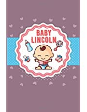 Baby Lincoln: A Simple Book of Firsts To Record Sleeping and Baby Health , Feed, Diapers, Activities And Supplies Needed. Perfect For New Parents Or Nannies