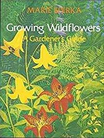 Growing Wildflowers: A Gardener's Guide (Growing Wildflowers Ppr) - Growing Wildflower
