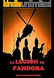 La legión de Pandora (Spanish Edition)