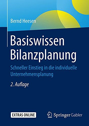 Basiswissen Bilanzplanung: Schneller Einstieg in die individuelle Unternehmensplanung Taschenbuch – 2. März 2017 Bernd Heesen Springer Gabler 3658170425 Betriebswirtschaft