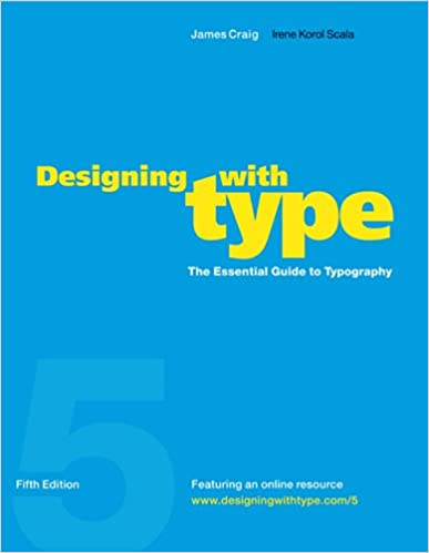 Designing with type 5th edition the essential guide to typography designing with type 5th edition the essential guide to typography with online resource kindle edition by james craig irene korol scala fandeluxe Gallery