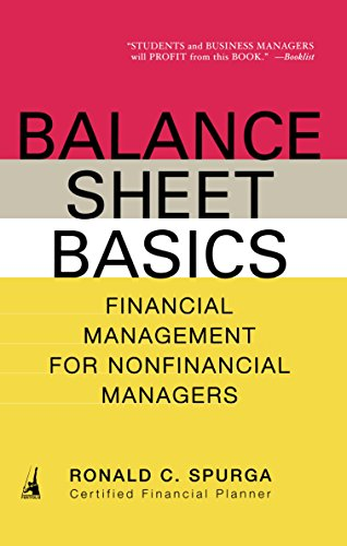 Balance Basic - Balance Sheet Basics: Financial Management for Nonfinancial Managers