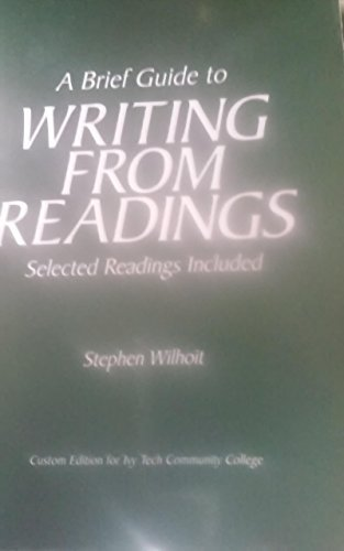A Brief Guide To Writing From Readings Selected Readings Included Custom Ivy Tech