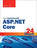 ASP.NET Core in 24 Hours, Sams Teach Yourself