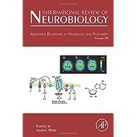 Adenosine Receptors in Neurology and Psychiatry: 119 (International Review of Neurobiology)