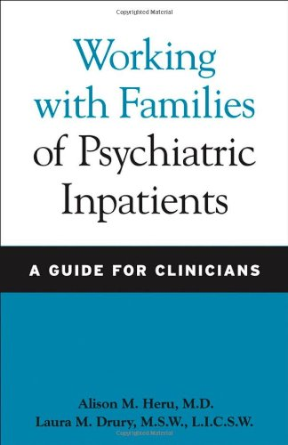 Working with Families of Psychiatric Inpatients: A Guide for Clinicians