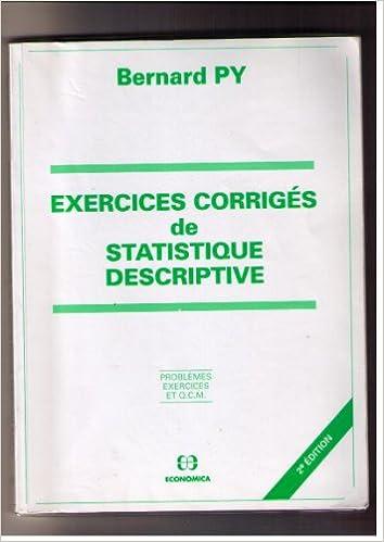 EXERCICES CORRIGS DE STATISTIQUE DESCRIPTIVE BERNARD PY PDF