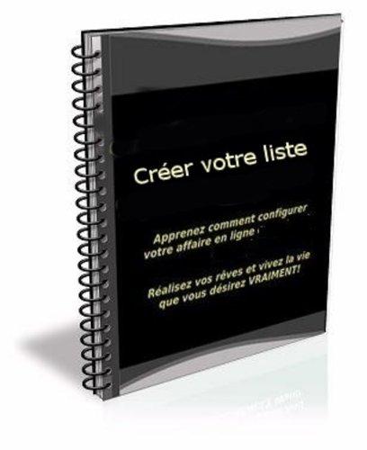 Construire et gérer efficacement une liste d'abonnés (French Edition)