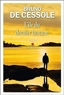 L'ile du dernier homme, Cessole, Bruno de