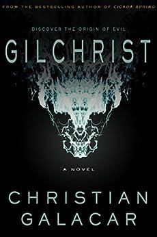 Gilchrist: A Novel by [Galacar, Christian]