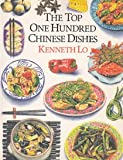 The Top One Hundred Chinese Dishes, Kenneth H. Lo and Pat Rand Rose, 0898154979