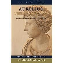 Aurelius the Unknown (Marcus Aurelius Complete Works Book 2)