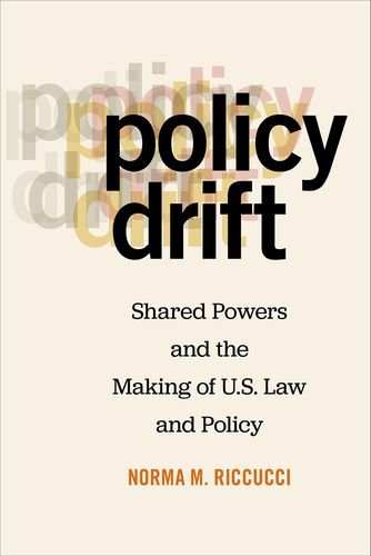 Download Policy Drift: Shared Powers and the Making of U.S. Law and Policy pdf epub