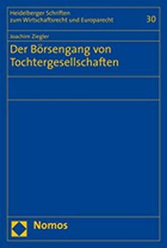 Der Börsengang von Tochtergesellschaften (Heidelberger Schriften Zum Wirtschaftsrecht Und Europarecht, Band 30)