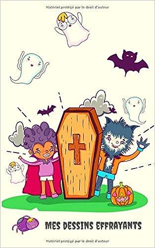 Mes Dessins Effrayants Joli Cadeau D Halloween 100 Pages