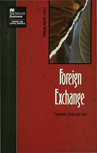 Foreign Exchange: Functions, limits and risks (Finance and Capital Markets)