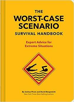 The Worst-case Scenario Survival Handbook: Expert Advice For Extreme Situations por David Borgenicht epub