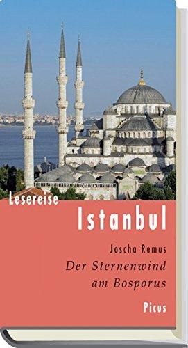 Lesereise Istanbul: Der Sternenwind am Bosporus (Picus Lesereisen)