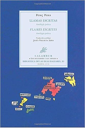 Llamas escritas (Antología poética): Flames escrites (Antologia poètica) de Ponç Pons