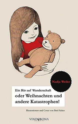 Ein Bär auf Wanderschaft oder Weihnachten und Andere Katastrophen!