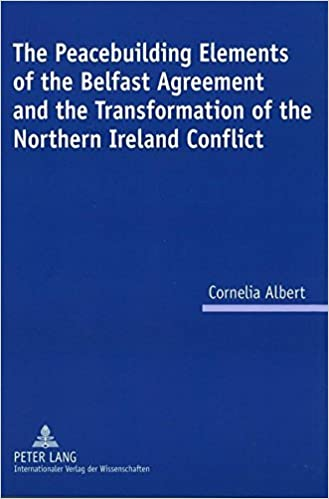 The Peacebuilding Elements Of The Belfast Agreement And The