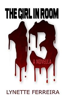 The Girl in Room Thirteen by [Ferreira, Lynette]