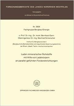 Laden mineralischer Rohstoffe mit Hilfe von Ladekörpern an parallel geführten Förderereinrichtungen (Forschungsberichte des Landes Nordrhein-Westfalen)