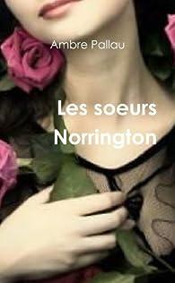 Les Soeurs Norrington par Ambre Pallau