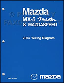 2004 mazda mx-5 miata mazdaspeed wiring diagram manual original: mazda:  amazon com: books