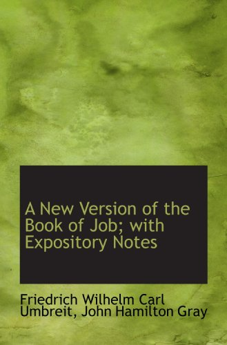 A New Version of the Book of Job; with Expository Notes