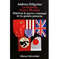 La Segunda Guerra Mundial/ The Second World War: Objetivos De Guerra Y Estrategia De