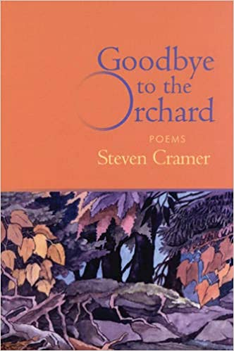 Goodbye To The Orchard Poems Steven Cramer