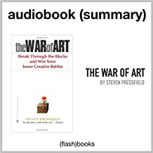 The War of Art: Break Through the Blocks and Win Your Inner Creative Battles by Steven Pressfield: Book Summary