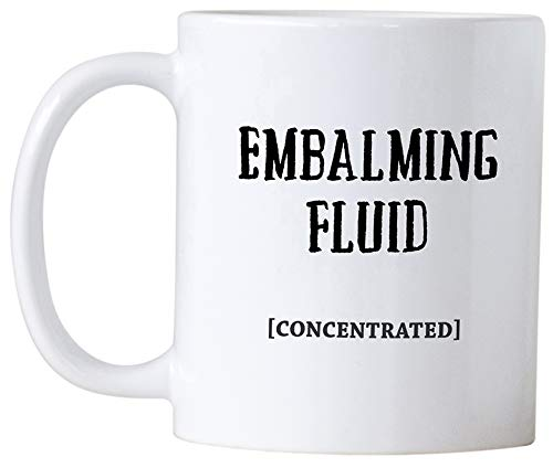 Funny Mortician Or Funeral Director Gifts Casitika Embalming Fluid Coffee Mug 11 Oz White Ceramic Mug Home Kitchen Novelty