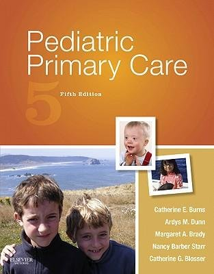 [(Pediatric Primary Care)] [Author: Catherine E. Burns] published on (March, 2012) -  W.B. Saunders Company Feb-24-2012