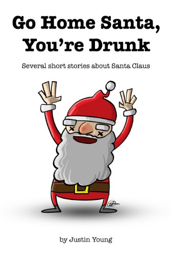Go Home Santa, You're Drunk