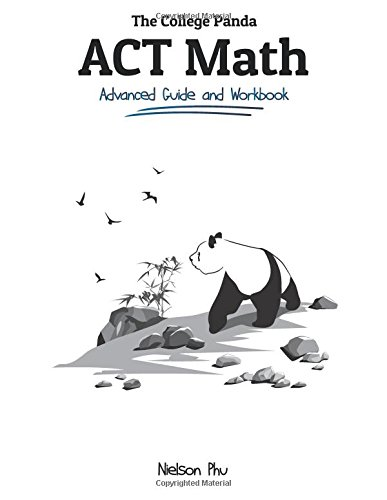 Pdf Test Preparation The College Panda's ACT Math: Advanced Guide and Workbook