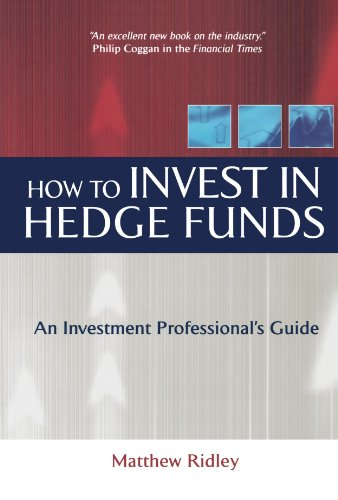 How to Invest in Hedge Funds: An Investment Professional's Guide by Brand: Kogan Page Business Books
