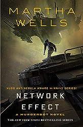 NETWORK EFFECT: A MURDERBOT NOVEL, Martha Wells