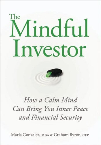 Read Online The Mindful Investor: How a Calm Mind Can Bring You Inner Peace and Financial Security PDF ePub ebook