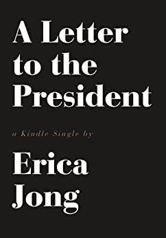 A Letter to the President (Kindle Single) by [Jong, Erica]